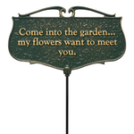 Come Into the Garden, My Flowers Want To Meet You Garden Sign